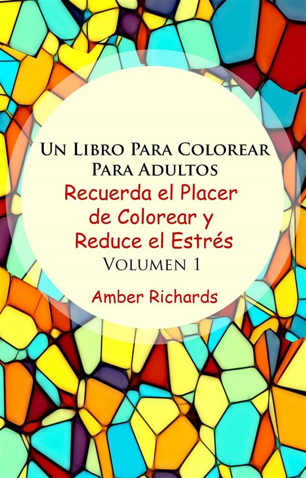 UN LIBRO PARA COLOREAR PARA ADULTOS RECUERDA EL PLACER DE COLOREAR Y ...