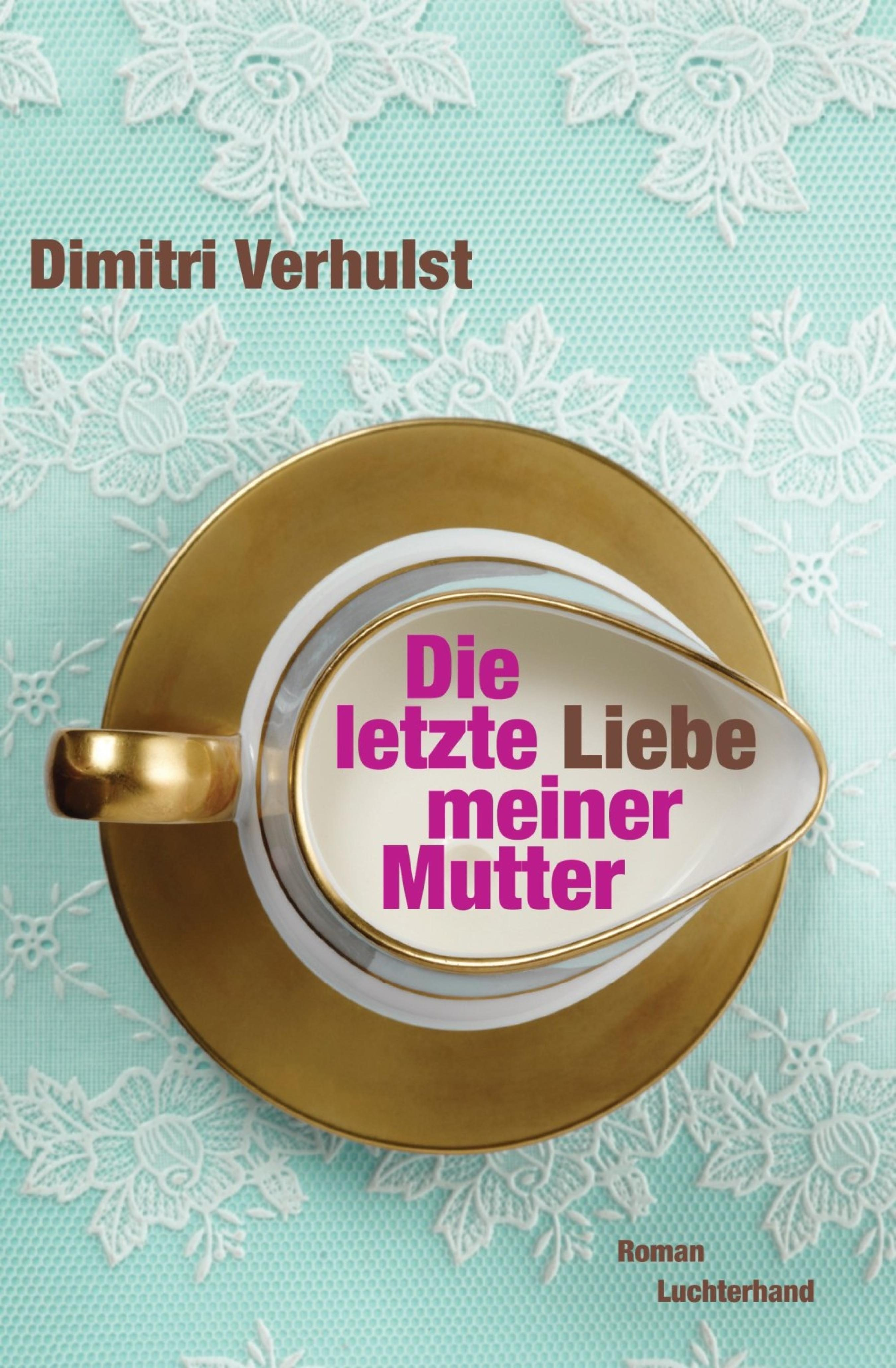 Die Letzte Liebe Meiner Mutter (ebook)dimitri Verhulst9783641063139