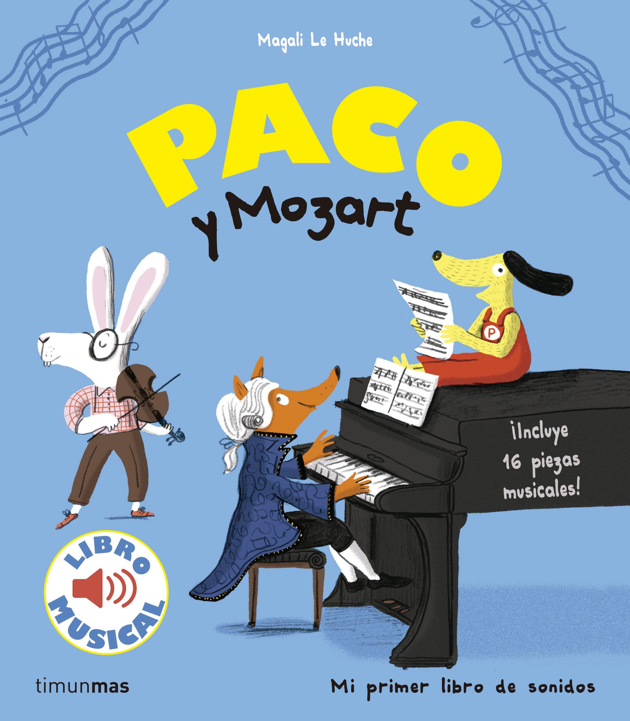 Paco Y Mozart. Libro Musical por Magali Le Huche