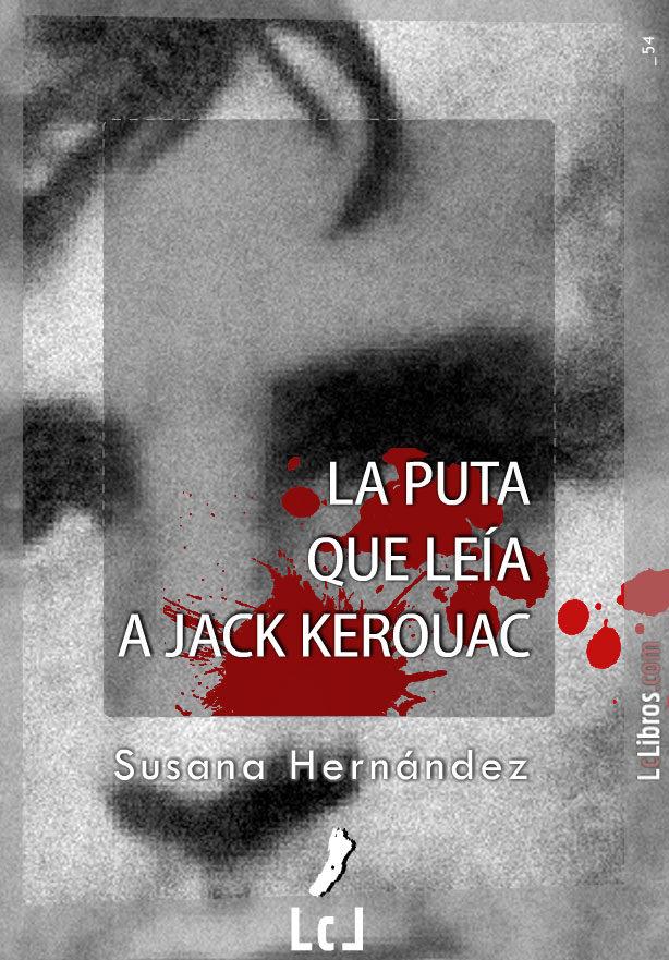 la puta que leía a jack kerouac (ebook)-susana hernandez narcet-9788415414339