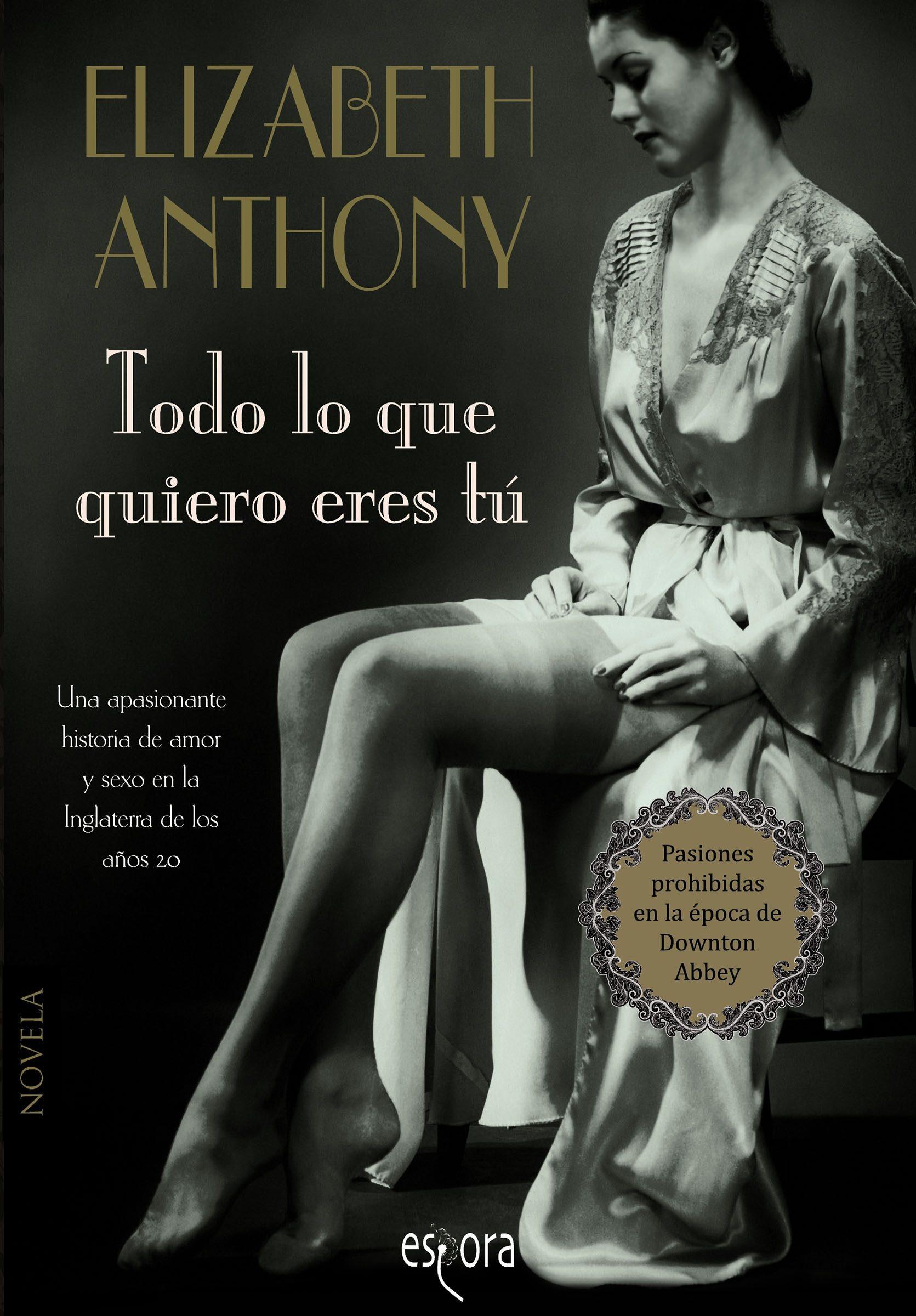 todo lo que quiero eres tú (ebook)-elizabeth anthony-9788415497639