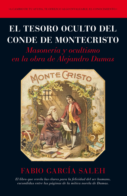 El tesoro oculto del conde de montecristo masoneria y ocultismo en la obra de alejandro