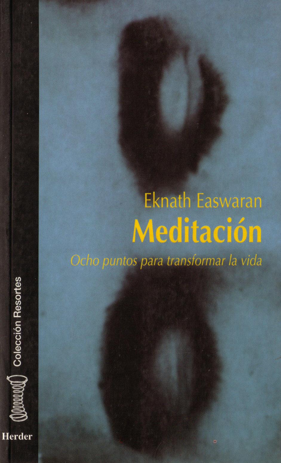 meditacion: ocho puntos para transformar la vida-eknath easwaran-9788425418839