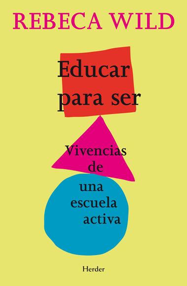Educar Para Ser   por Rebeca Wild