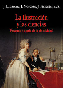 La Ilustracion Y Las Ciencias: Para Una Historia De La Objetivida D por Vv.aa.