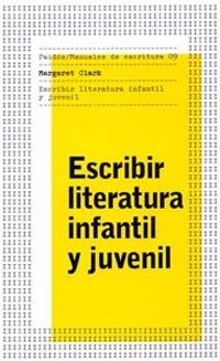 Escribir Literatura Infantil Y Juvenil por Margaret Clark epub