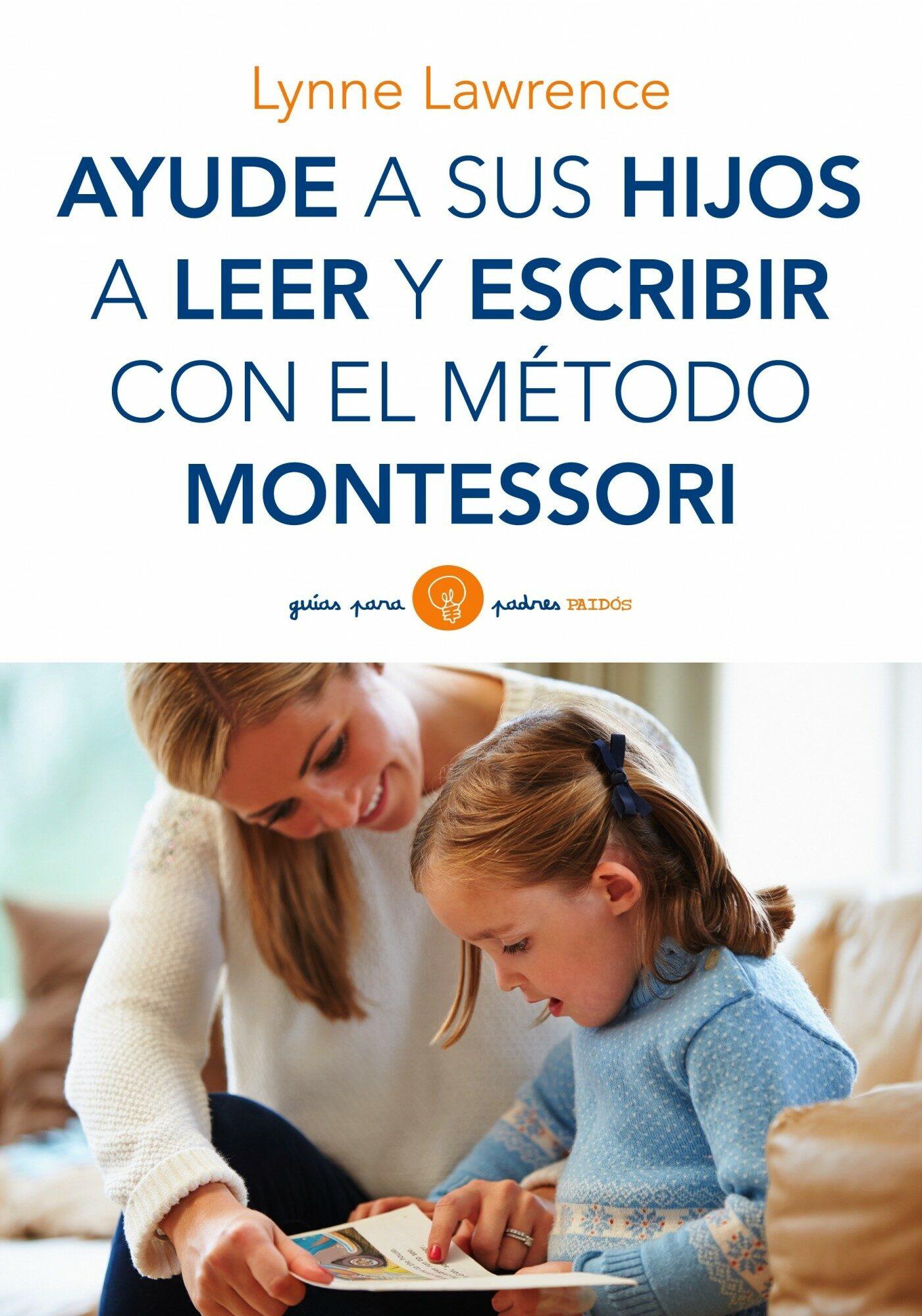 Ayude A Sus Hijos A Leer Y Escribir Con El Metodo Montessori por Lynne Lawrence
