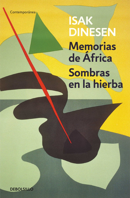 Memorias De Africa / Sombras En La Hierba por Isak (blixen, Karen) Dinesen
