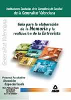 Guia Para La Elaboracion De La Memoria Y La Realizacion De La Ent Revista.personal Facultativo Atencion Especializada.ii.ss.g.v. Móvil Descargar Gratis PDF