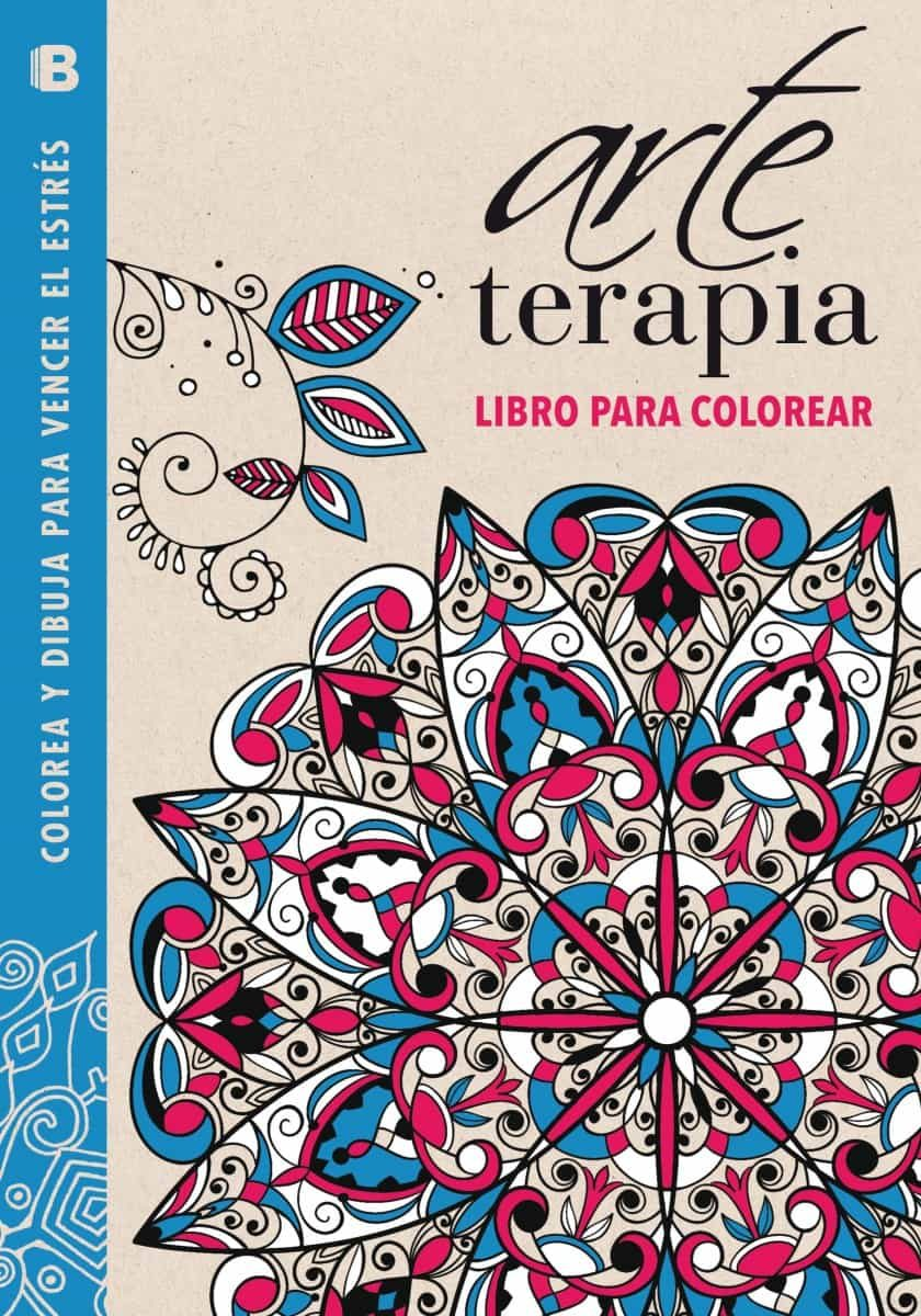 ARTE TERAPIA: LIBRO PARA COLOREAR: COLOREA Y DIBUJA PARA VENCER EL ...