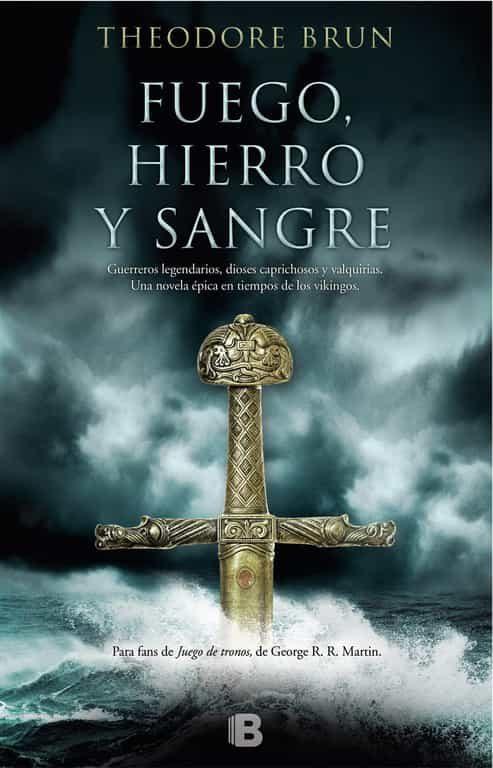 portada de la novela histórica de fantasía Fuego, hierro y sangre, de Theodore Brum