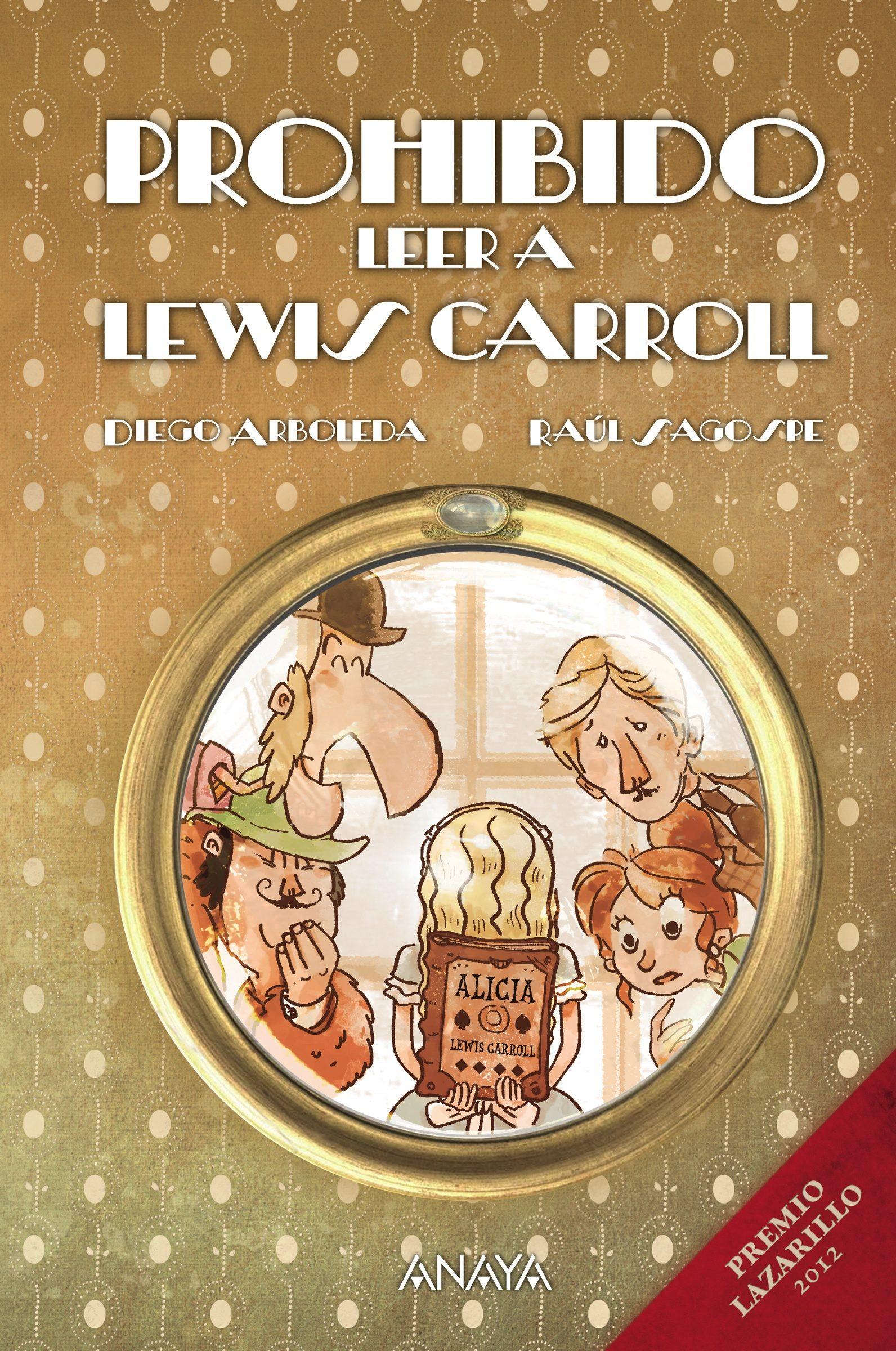 Prohibido Leer A Lewis Carroll   por Diego Arboleda