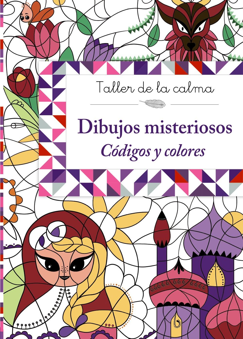 TALLER DE LA CALMA. DIBUJOS MISTERIOSOS: CODIGOS Y COLORES   VV.AA ...