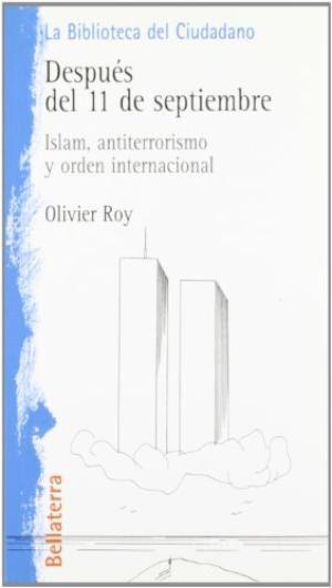 descargar DESPUES DEL 11 DE SEPTIEMBRE: ISLAM, ANTITERRORISMO Y ORDEN INTER NACIONAL pdf, ebook