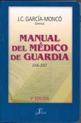 Manual Del Medico De Guardia 5ª Edicion por J.c. Garcia-monco