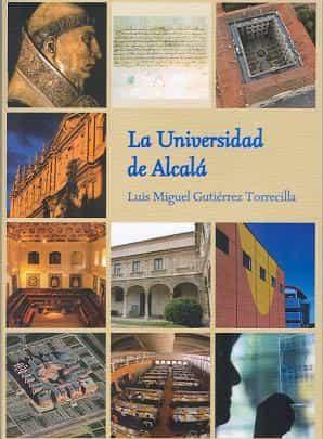 La Universidad De Alcala por Luis Miguel Gutierrez Torrecilla