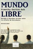 Mundo Libre: Europa Y Estados Unidos Ante La Crisis De Occidente por Timothy Garton Ash epub