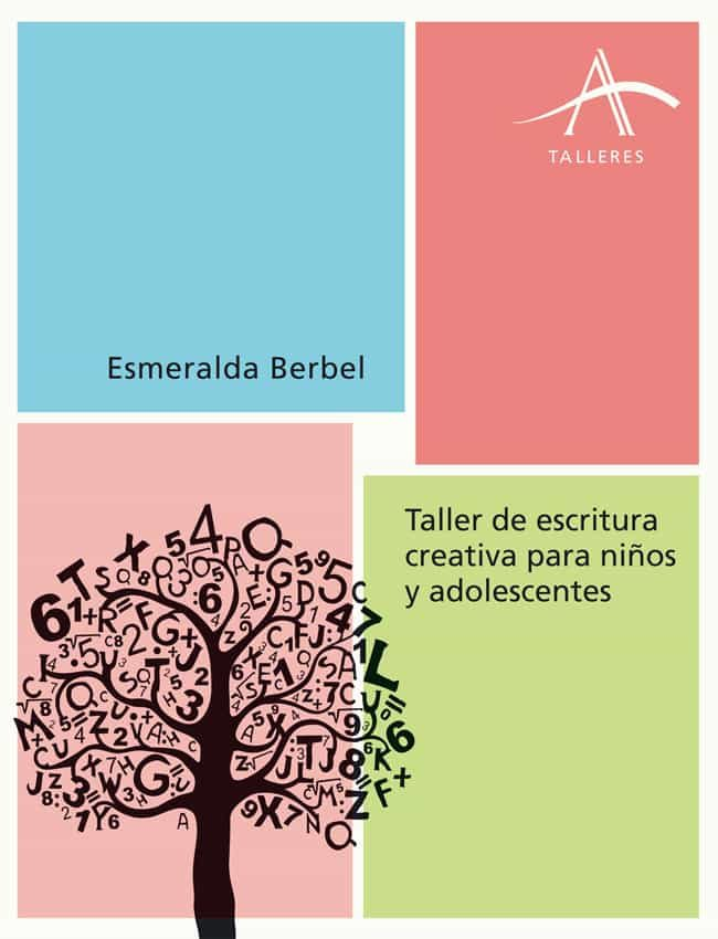 Taller De Escritura Creativa Para Niños Y Adolescentes   por Esmeralda Berbel