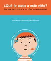 ¿que Le Pasa A Este Niño?: Una Guia Para Conocer A Los Niños Con Discapacidad por Angels Ponce I Ribas epub