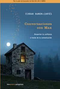 Conversaciones Con Max: Despertar La Confianza A Traves De La Comunicacion por Ferran Ramon-cortes epub