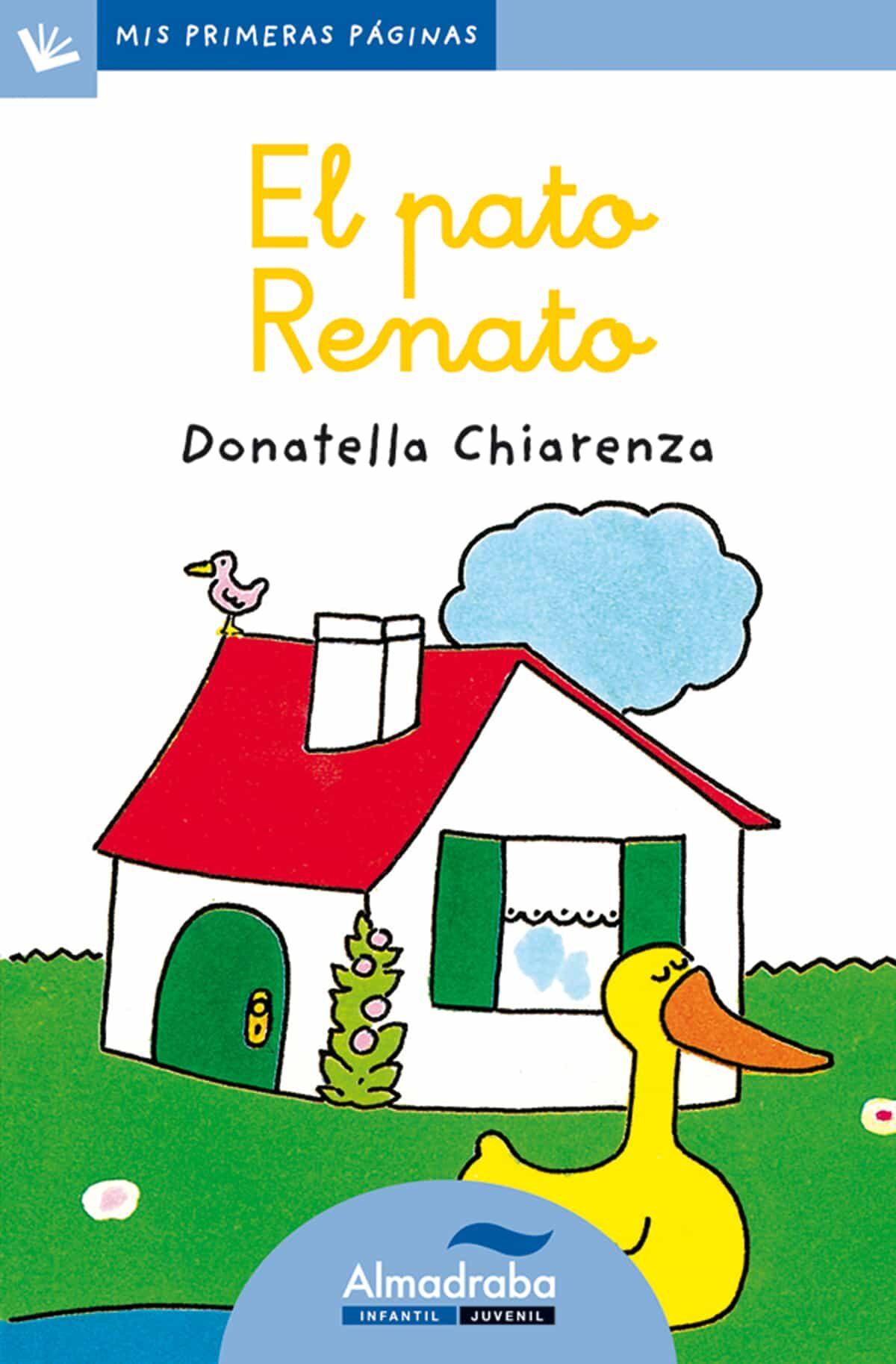 El Pato Renato (primeras Paginas - Lp: Letra Cursiva) por Donatella Chiarenza