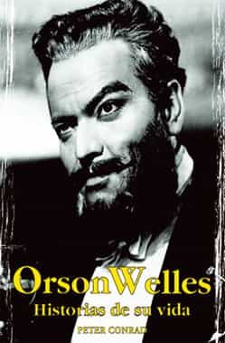 Orson Welles: Historias De Su Vida por Peter Conrad epub