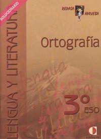 Ortografia (3º Eso): Lengua Y Literatura: Solucionario por Vv.aa. Gratis