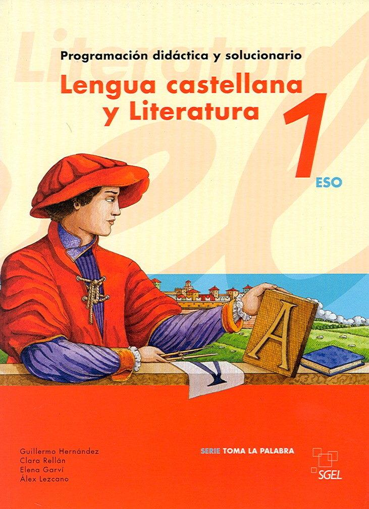 Lengua Castellana Y Literatura 1º Eso: Toma La Palabra (guia) por Guillermo Hernandez