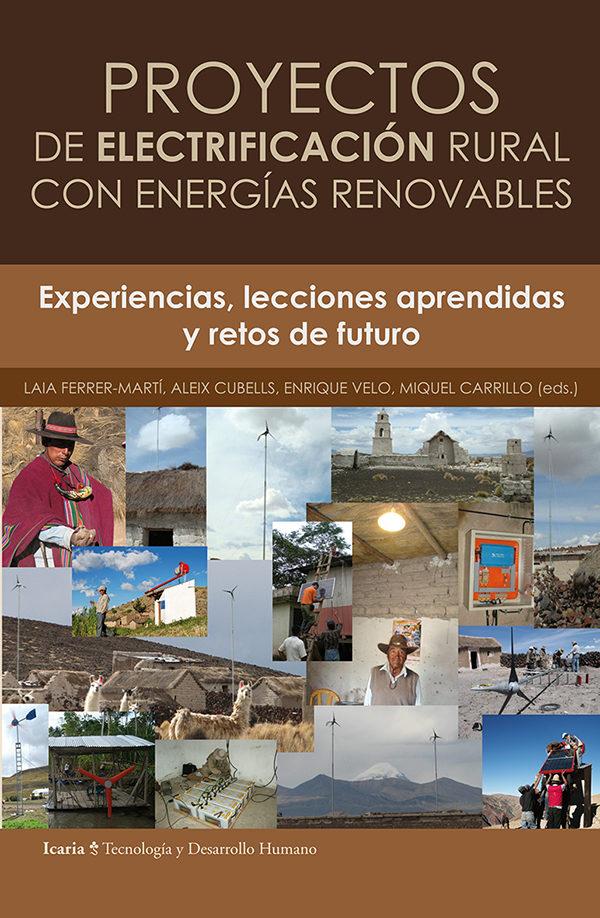 Proyectos De Electrificacion Rural Con Energias Renovables: Exper Iencias, Lecciones Aprendidas Y Retos De Futuro