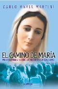 El Camino De Maria: Meditaciones Sobre La Mujer En La Sociedad por Carlo Maria Martini epub