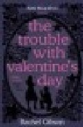 The Trouble With Valentine S Day por Rachel Gibson Gratis