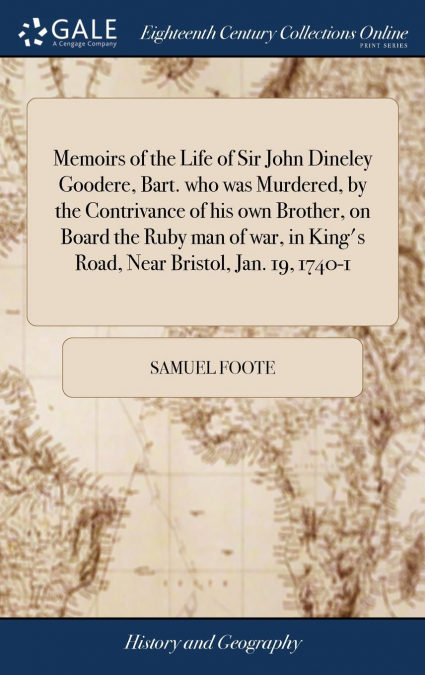Descargar gratis Memoirs Of The Life Of Sir John Dineley Goodere, Bart. Who Was Murdered, By The Contrivance Of His Own Brother, On Board The Ruby Man Of War, In Kings Road, Near Bristol, Jan. 19, 1740-1 Epub