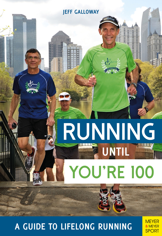 Running Until You're 100   por Jeff Galloway