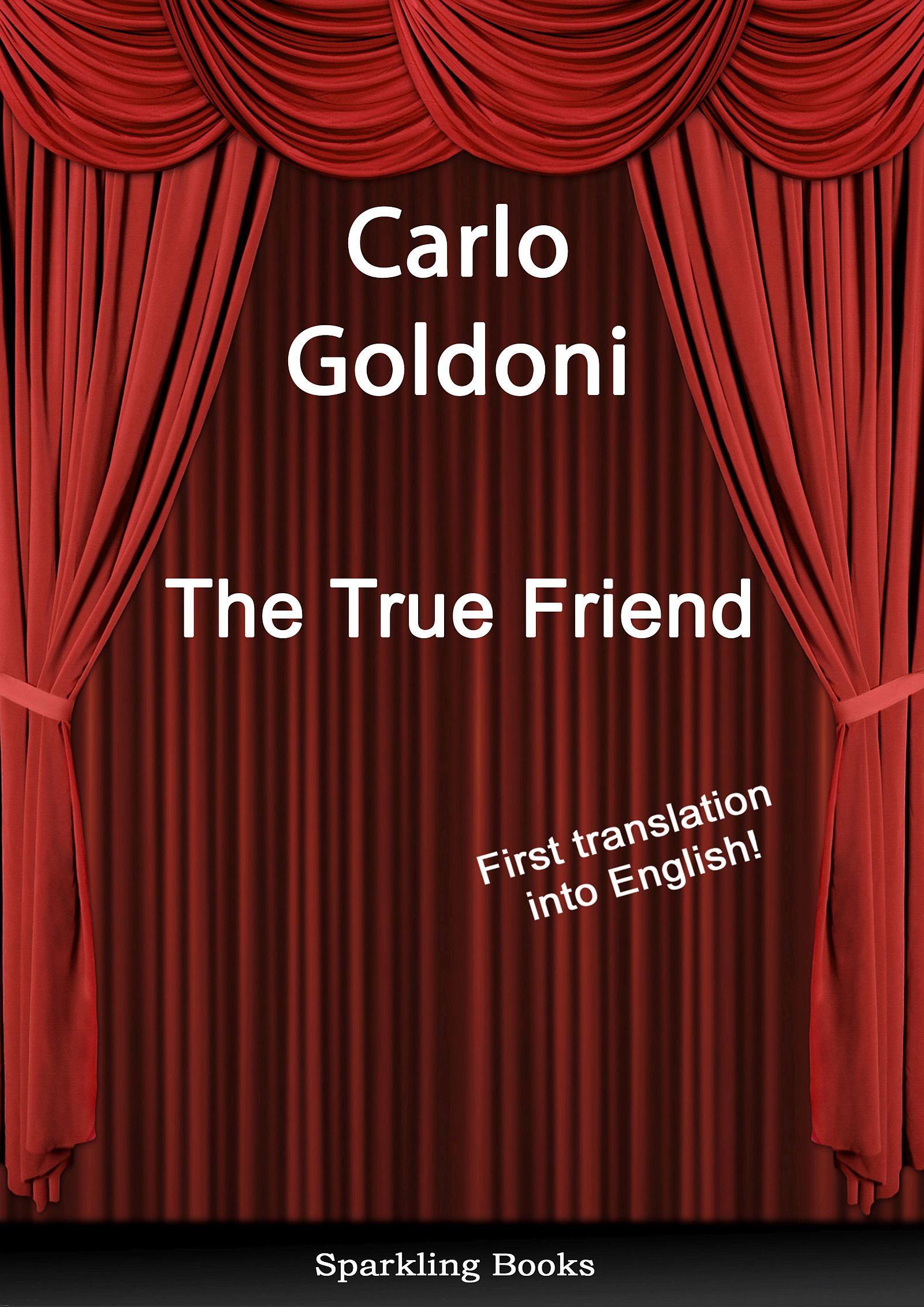 The True Friend: English translation of Il vero amico