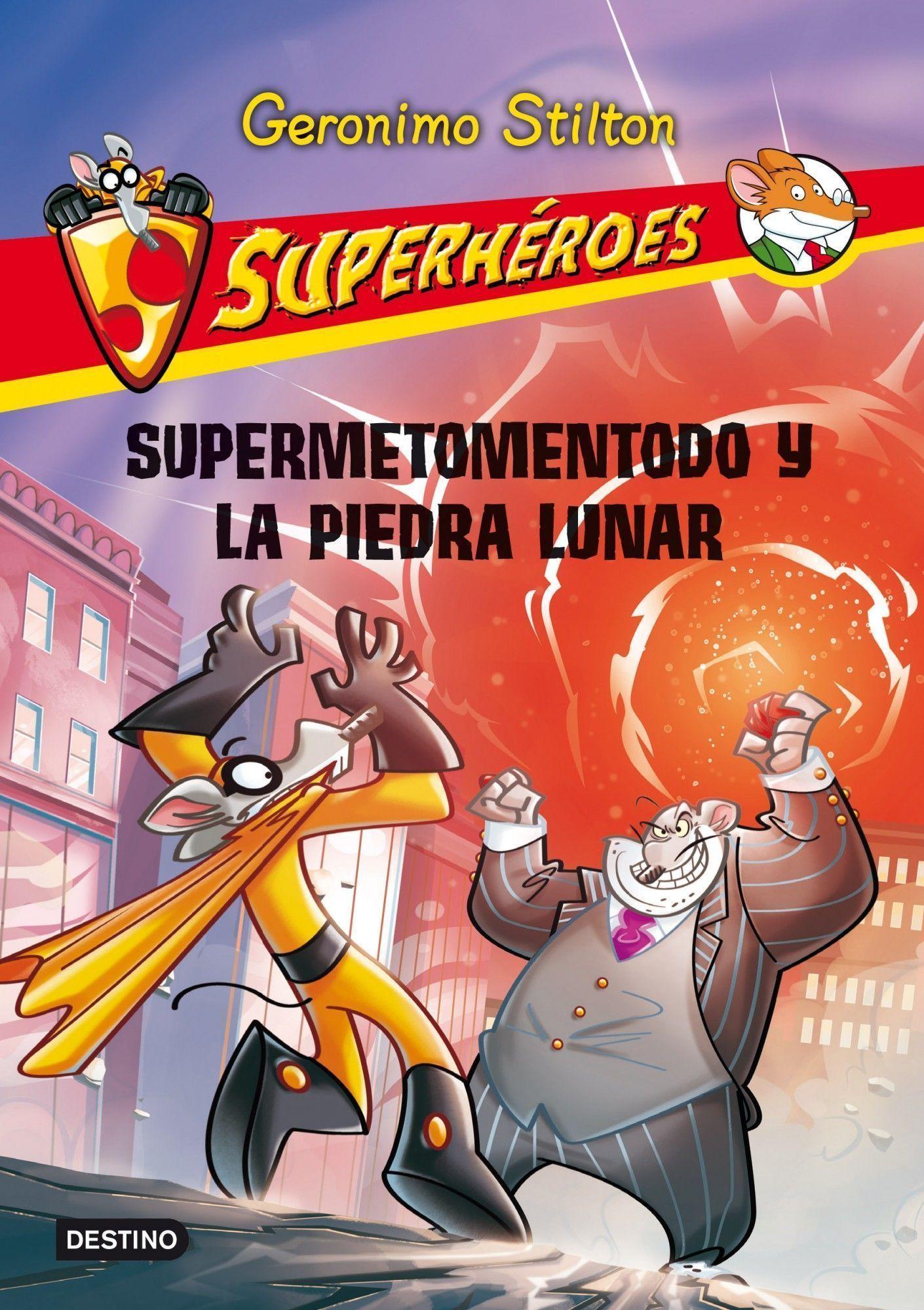 Superheroes 9: Supermetomentodo Y La Piedra Lunar por Geronimo Stilton