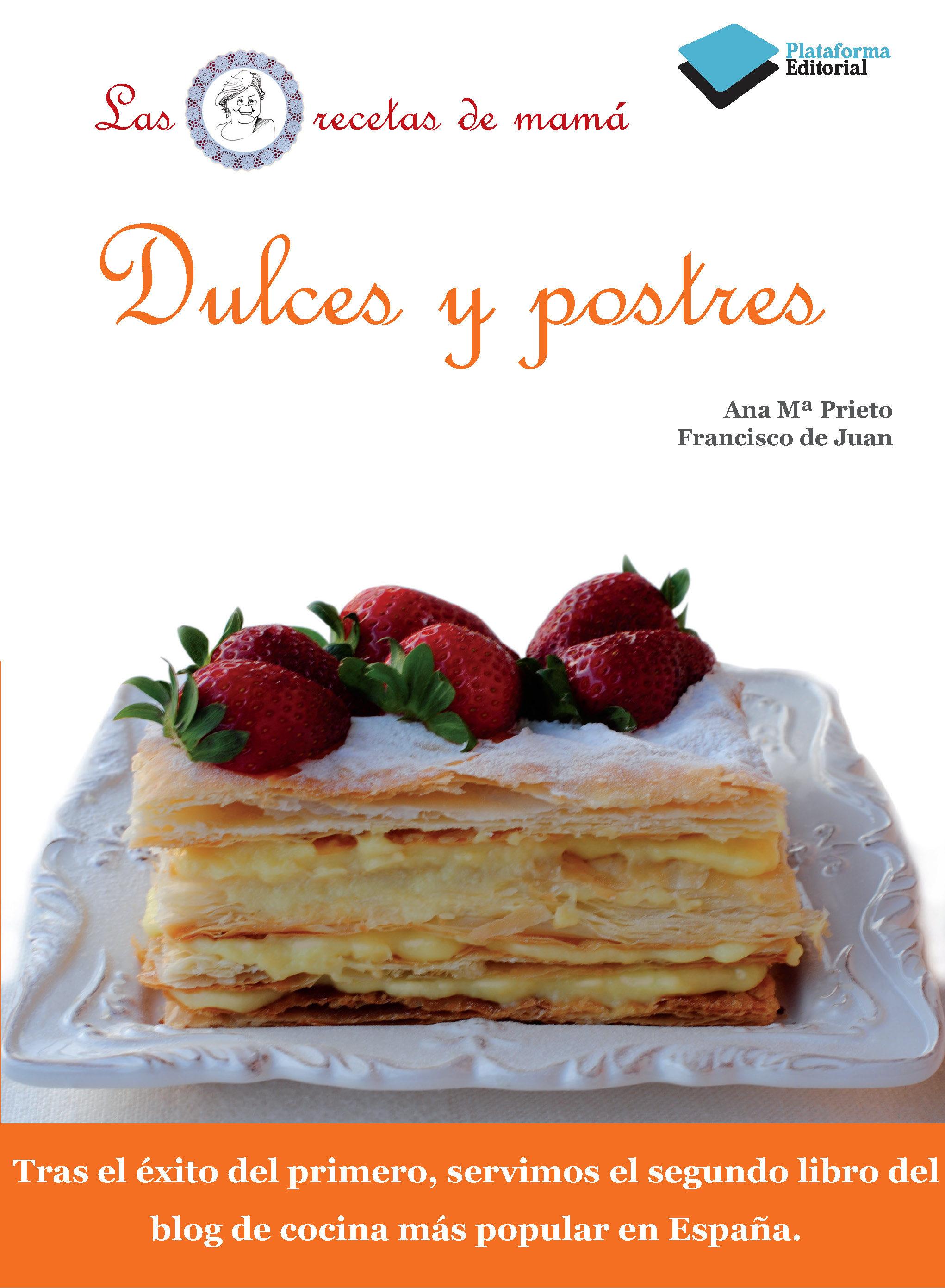 Dulces Y Postres (la Cocina De Mama) Ana Prieto Juan Francisco Corona