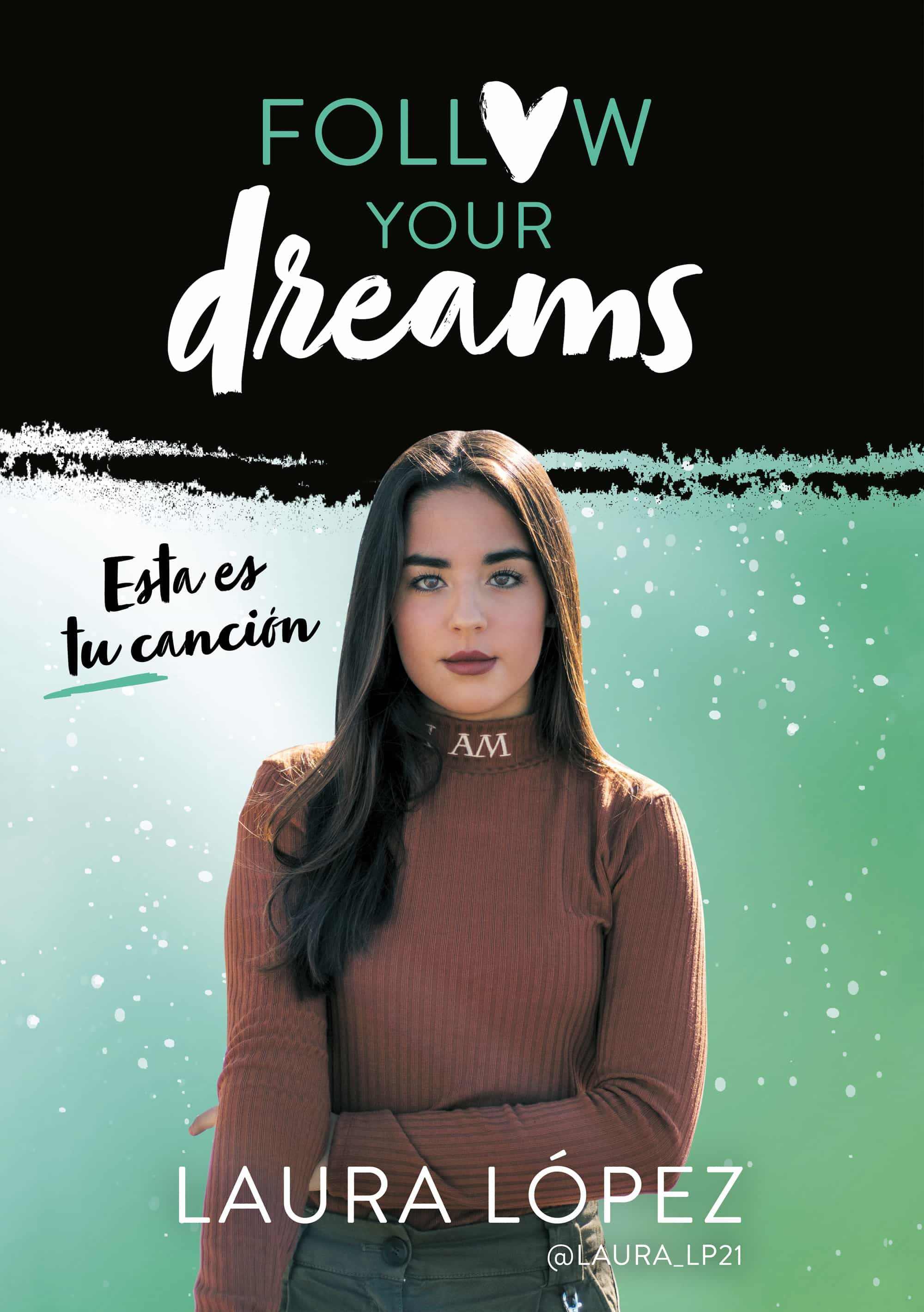 esta es tu canción (follow your dreams 2)-laura lopez-9788417460549