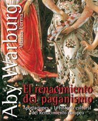 El Renacimiento Del Paganismo: Aportaciones A La Historia Cultura L Del Renacimiento Europeo por Aby Warburg epub