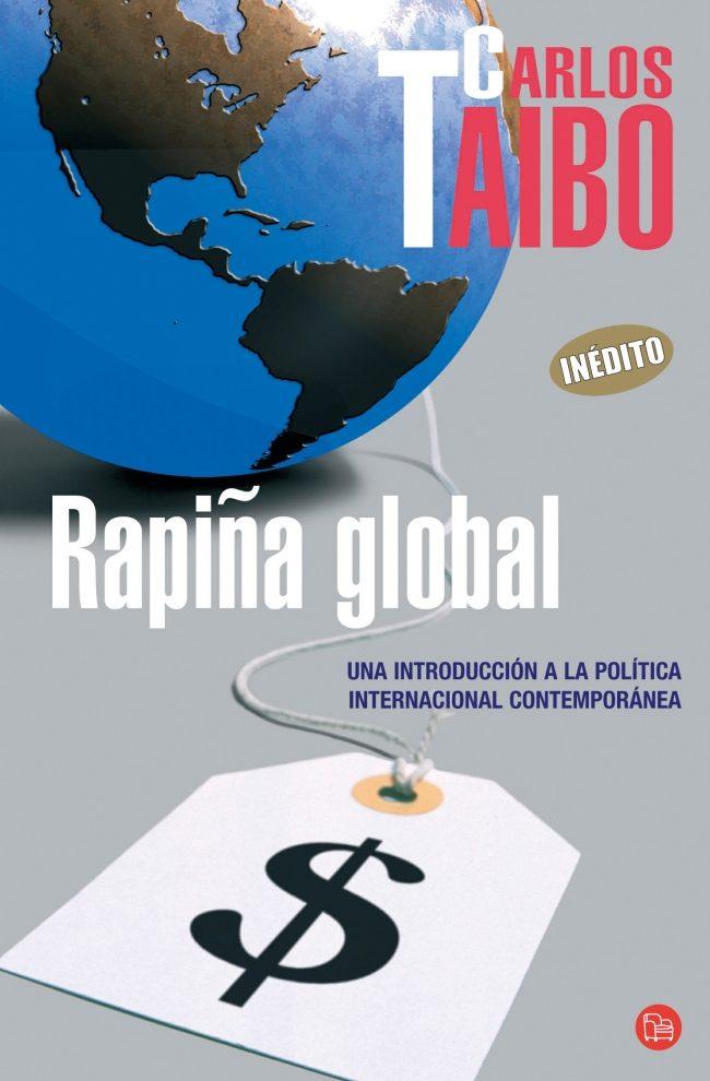Rapiña Global: Una Introduccion A La Politica Internacional Conte Mporanea por Carlos Taibo epub