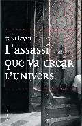 L Assassi Que Va Crear L Univers por Toni Leyva