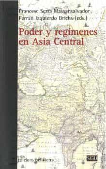 poder y regímenes en asia central-francesc serra-9788472900349