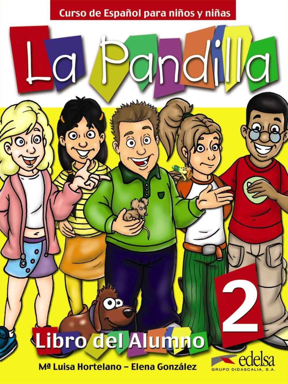 La Pandilla 2: Curso De Español Para Niños Y Niña: Libro Del Alum No + Cuaderno De Actividades por M Luisa Hortelano;                                                                                    Elena Gonzalez