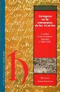 Zaragoza En La Monarquia De Los Austrias: La Politica De Los Ciudadanos Honrados (1540-1650) por Encarna Jarque Martinez epub