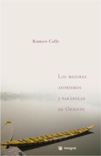 Los Mejores Aforismos Y Parabolas De Oriente por Ramiro Calle epub