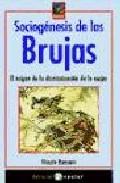 Sociogenesis De Las Brujas: El Origen De La Discriminacion De La Mujer por Vicente Romano epub