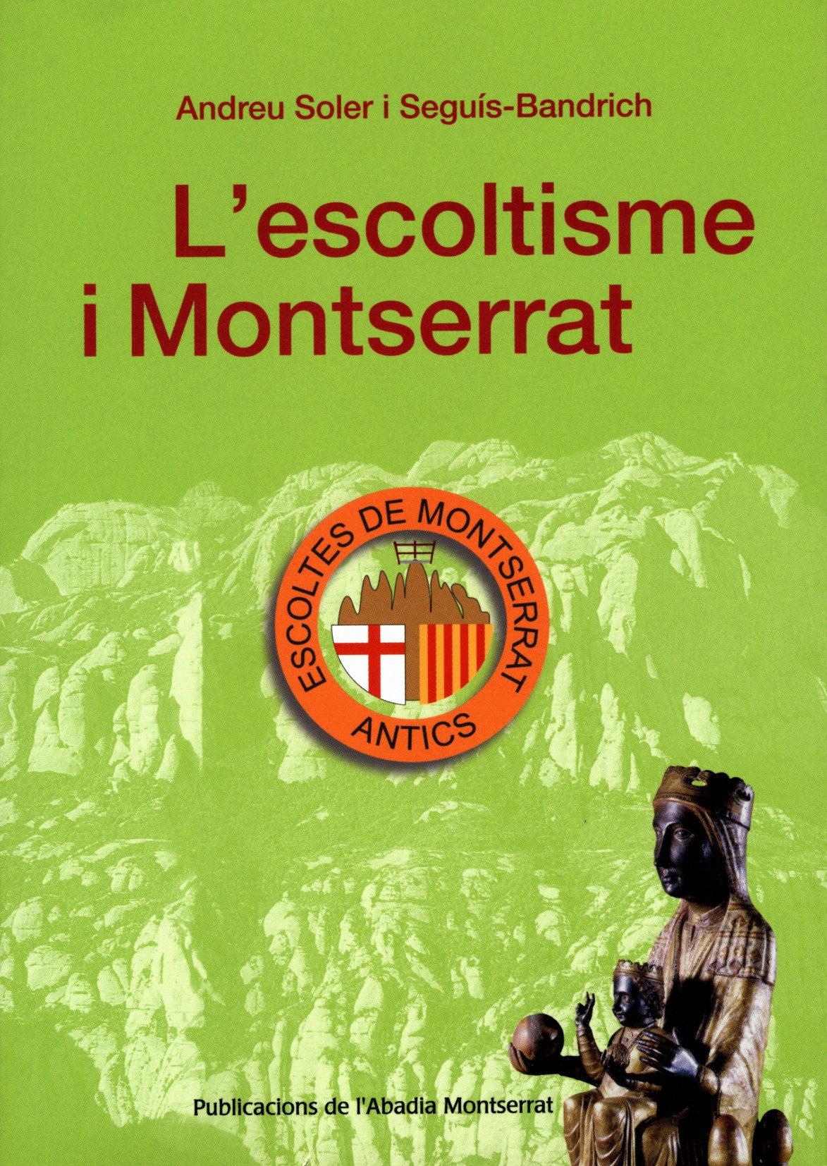 L Escoltisme I Montserrat (inclou Dvd-rom) por Andreu Soler epub