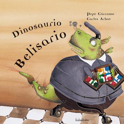 Dinosaurio Belisario por Carles Arbat;                                                                                    Pepe Caccamo