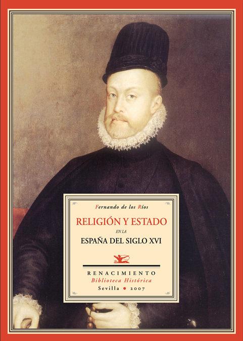 Religion Y Estado De La España Del Siglo Xvi por Fernando De Los Rios Urruti epub