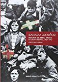 Salvad A Los Niños. Historia Del Exilio Vasco En Gran Bretaña por Gregorio Arrien epub