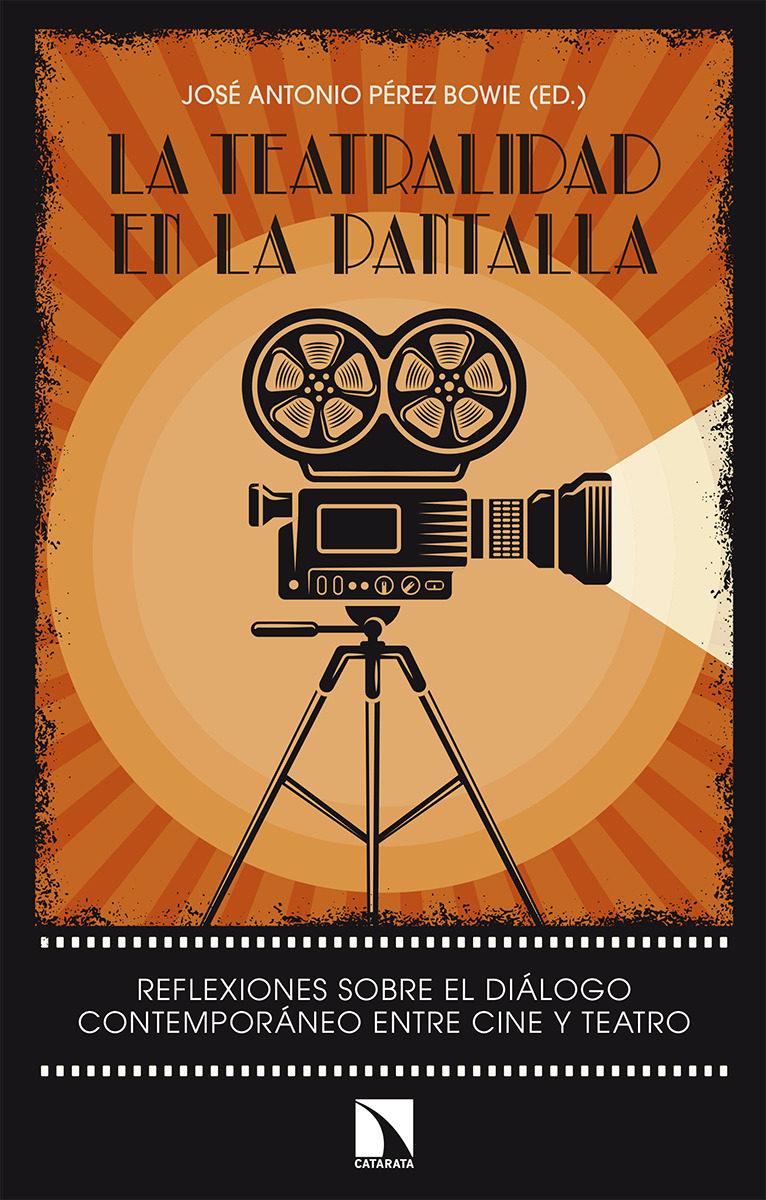 La Teatralidad En La Pantalla por Jose Antonio Perez Bowie